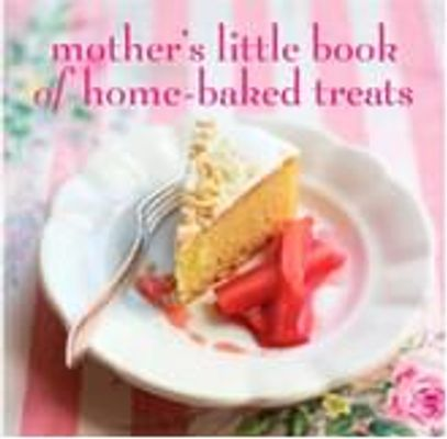 Mothers Little Book of Homebaked Treats